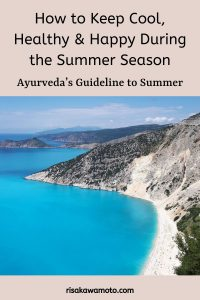 How to Keep Cool Healthy & Happy During the Summer Season - Ayurveda's Guideline to Summer