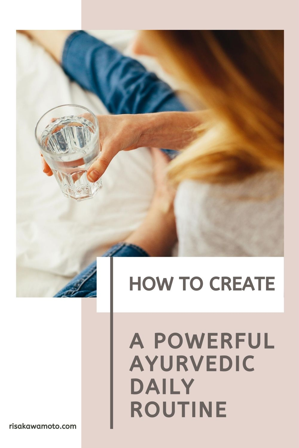 How to Create a Powerful Ayurvedic Daily Routine