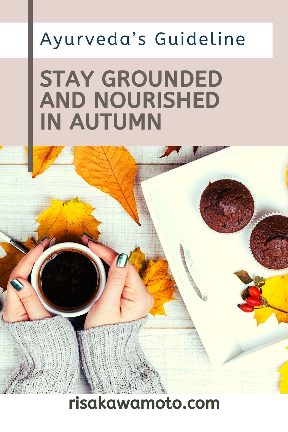 Stay Grounded and Nourished in Autumn / Fall - Ayurveda's Guideline to Autumn