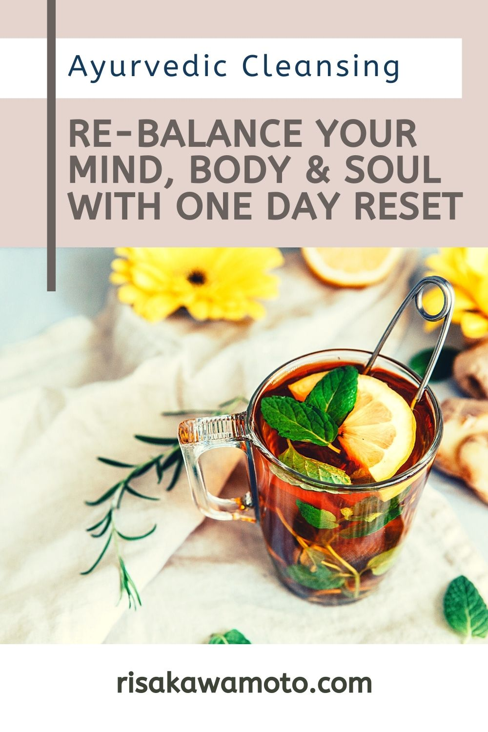 Ayurvedic Cleansing - How to Rebalance Your Mind Body & Soul with a One Day Reset