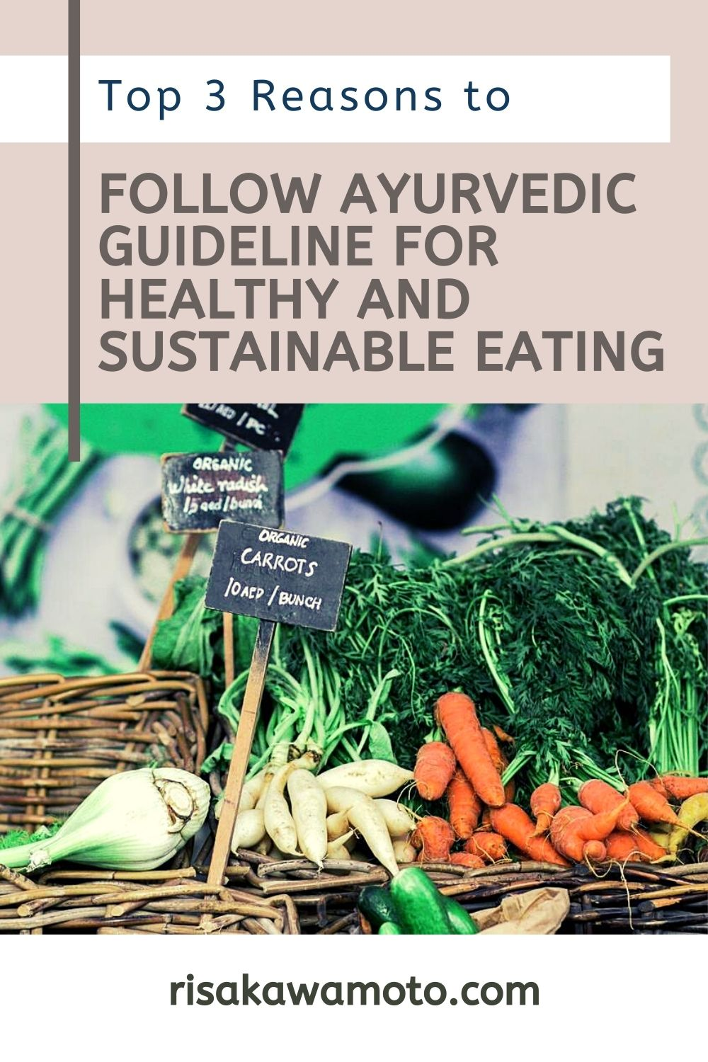 Top 3 Reasons to Follow Ayurvedic Guidelines for Healthy & Sustainable Eating