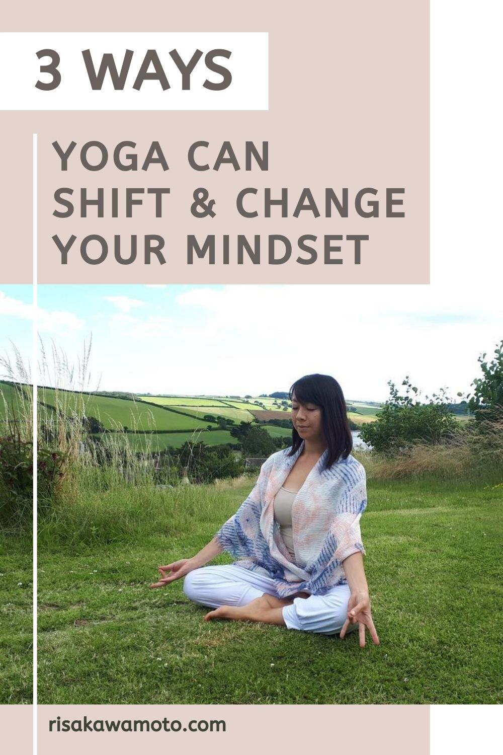 3 Ways Yoga Can Shift and Change Your Mindset