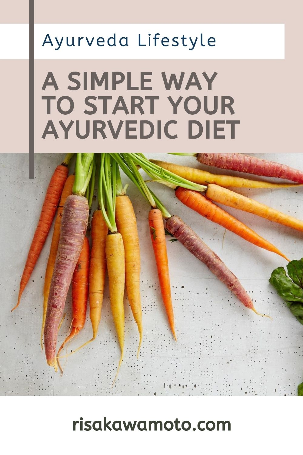 A Simple Way to Start Your Ayurvedic Diet