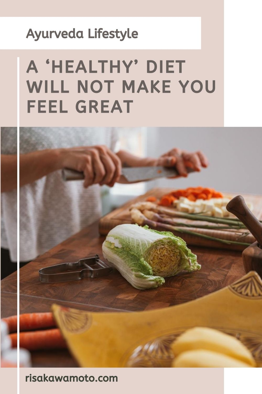 Ayurveda Lifestyle: A Healthy Diet Will Not Make You Feel Great