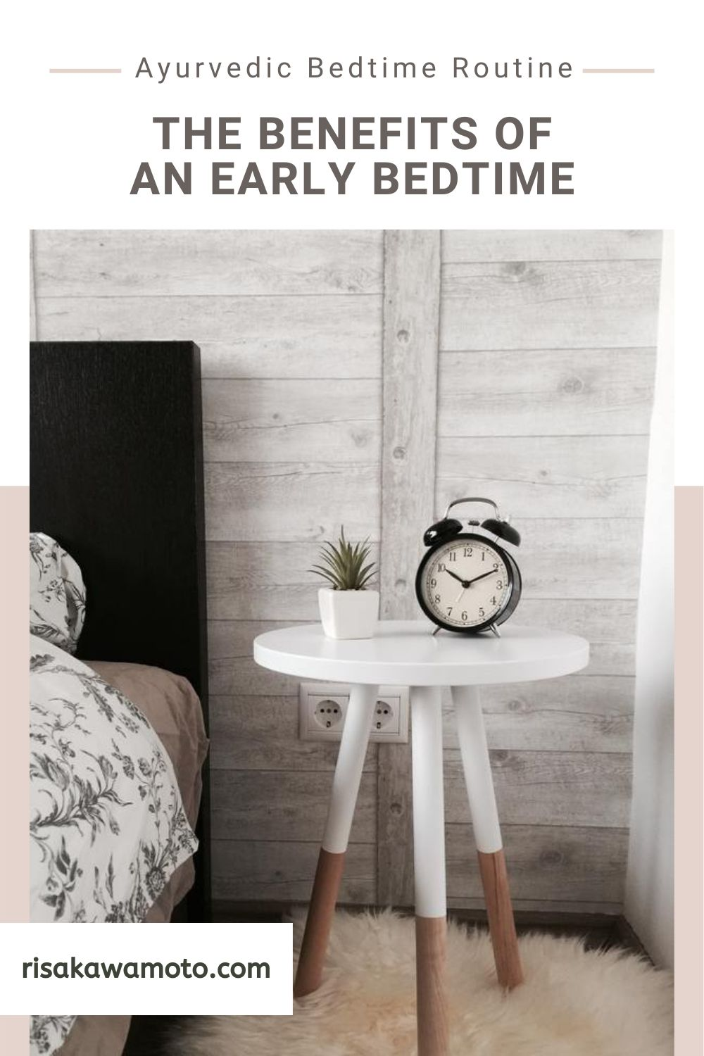 The Benefits of Early Bedtime and am Ayurvedic Bedtime Routine