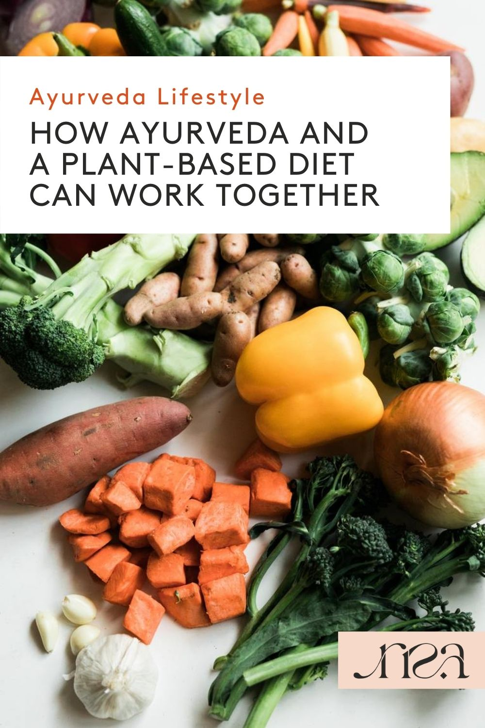 How Ayurveda and a Plant-Based Diet Can Work Together