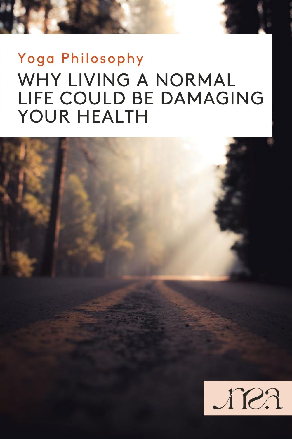 Yoga Philosophy - Ayurveda Lifestyle: Why Living a Normal Life Could Be Damaging Your Health